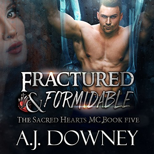 Fractured & Formidable: The Sacred Hearts MC, Book 5