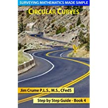 Circular Curves (Surveying Mathematics Made Simple Book 4)