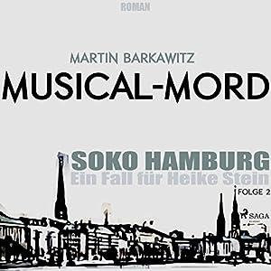 Musical-Mord (SoKo Hamburg - Ein Fall für Heike Stein 2) Hörbuch