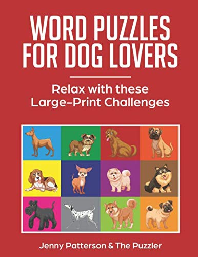 WORD PUZZLES FOR DOG LOVERS: RELAX WITH THESE LARGE-PRINT CHALLENGES (The Puzzler) (Printable Word Searches For Adults Large Print)