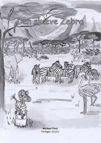 Eventyret om den skæve zebra (in Danish) Michael Ford