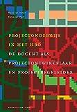 Projectonderwijs in Het Hbo, Van Holten, Maria and van Vliet, Rietje, 9031362069