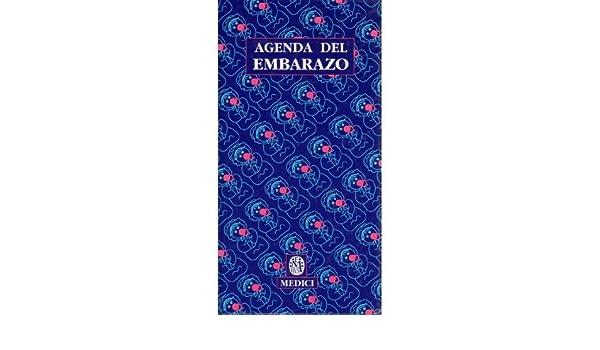 AGENDA DEL EMBARAZO de S.L. EDICIONES MEDICI 1 jul 1992 Tapa ...
