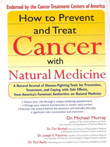 How to Prevent and Treat Cancer with Natural Medincine by Michael Murray