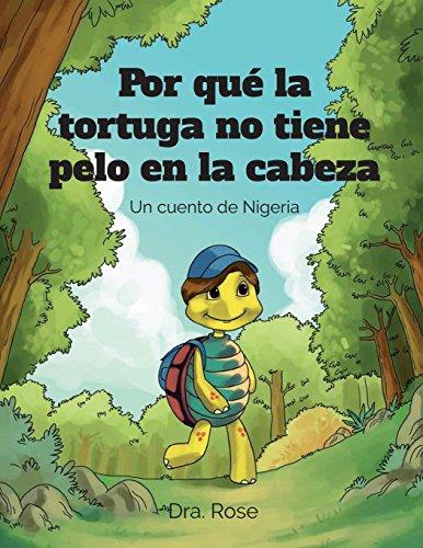 Por Que La Tortuga No Tiene Pelo En La Cabeza (Spanish Edition) [Rose Ihedigbo] (Tapa Blanda)