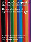 The Cook s Companion: The Complete Book of Ingredients and Recipes for the Australian Kitchen