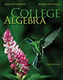 College Algebra, John Coburn and Jeremy Coffelt, 0073519588