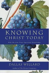 Knowing Christ Today: Why We Can Trust Spiritual Knowledge Paperback