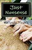 Just Nonsense, Melynda Fleury, 1466381434