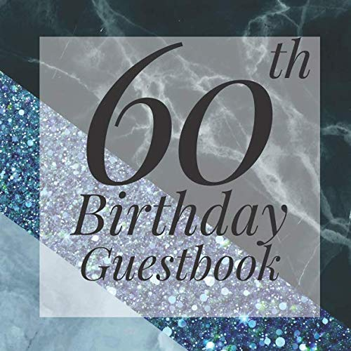 60th Birthday Favor Ideas (60th Birthday Guestbook: Light Blue Glitter Black Marble Geometric Guest Book - Elegant 60 Birthday Wedding Anniversary Party Signing Message Book - ... Keepsake Present - Special Memories)