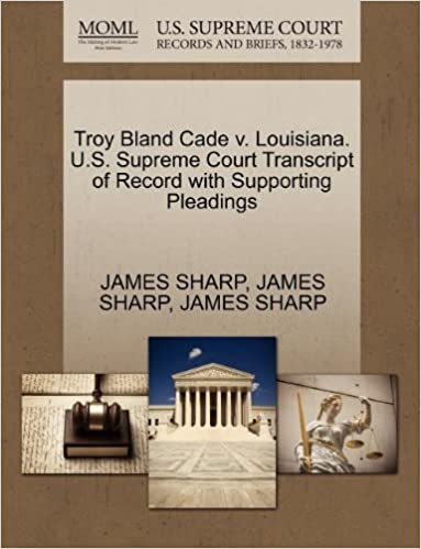 a8d6fc6d1 Troy Bland Cade v. Louisiana. U.S. Supreme Court Transcript of Record with  Supporting Pleadings. by JAMES SHARP ...