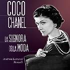 Coco Chanel: La signora della moda   Livre audio Auteur(s) : Andrea Lattanzi Barcelò Narrateur(s) : Francesca Di Modugno