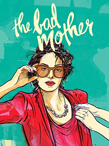 - The Bad Mother