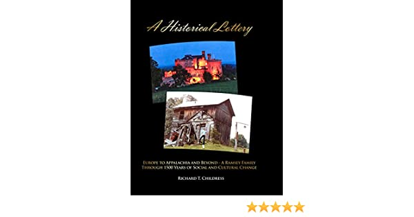 Amazon a historical lottery europe to appalachia and beyond amazon a historical lottery europe to appalachia and beyond a ramsey family through 1500 years of social and cultural change ebook richard t fandeluxe Image collections