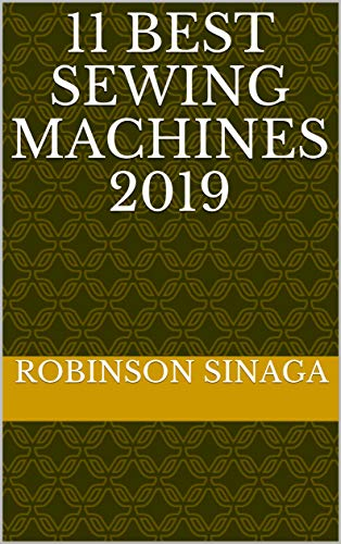 11 Best Sewing Machines 2019 (Best Mechanical Sewing Machines 2019)