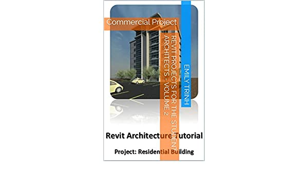 Amazon Revit Projects For The Architectural Students Volume 2
