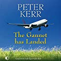 The Gannet Has Landed Audiobook by Peter Kerr Narrated by James Bryce