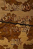 img - for Ladies and Gentlemen of Fantasy 2014 book / textbook / text book