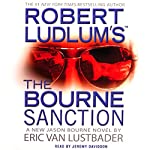 Robert Ludlum's The Bourne Sanction | Eric Van Lustbader