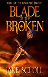 Blade Of The Broken: Book I of The Runeblade Trilogy