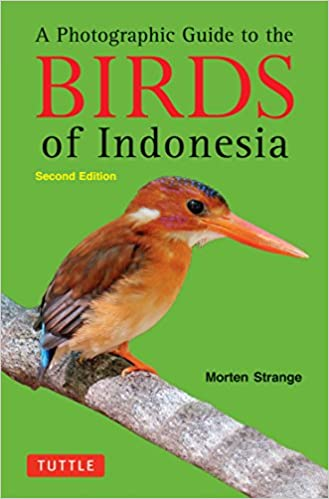 A Photographic Guide to the Birds of Indonesia: Second Edition ...