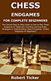 CHESS ENDGAMES FOR COMPLETE BEGINNERS: The Concise