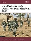 US Marine in Iraq: Operation Iraqi Freedom, 2003 (Warrior)