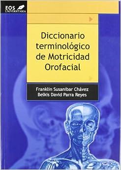 Diccionario Terminológico De Motricidad Orofacial por Franklin Susanibar Chávez epub