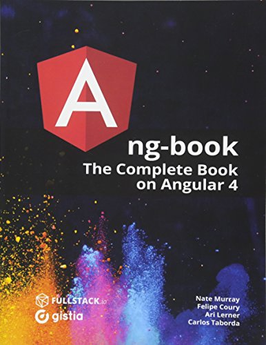 ng-book: The Complete Guide to Angular 4