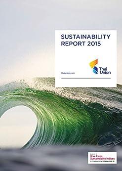 Thai Union Sustainability Report 2015 by [Thai Union Sustainability Team]