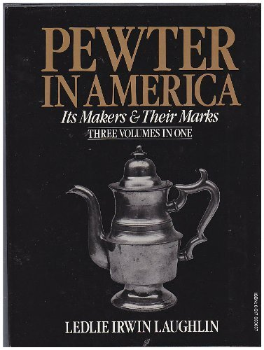 pewter-in-america-its-makers-and-their-marks-3-volumes-in-1