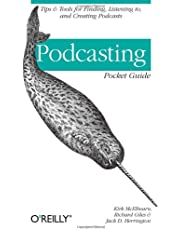 Podcasting Pocket Guide: Tips & Tools for Finding, Listening To, and Creating Podcasts
