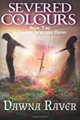 Severed Colours: A Colour Wielders Novel (Volume 2) Paperback