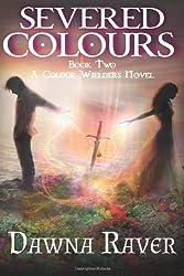Severed Colours: A Colour Wielders Novel (Volume 2)
