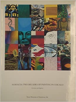 Book Surfaces: Two Decades of Painting in Chicago/Seventies and Eighties/September 12-November 15, 1987 by Judith Russi Kirshner (1987-06-03)