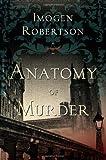 Anatomy of Murder by Imogen Robertson (2012-02-16)