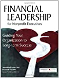 Financial Leadership for Nonprofit Executives, Jeanne Peters and Elizabeth Schaffer, 094006944X