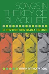 Songs in the Key of Black Life: A Rhythm and Blues Nation Paperback
