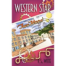 Western Star: Welcome to Two Moon (The Western Star Series Book 1)