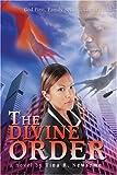 The Divine Order, Tina Newsome, 0595294146