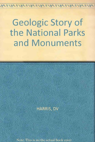 Geologic Story of the National Parks and Monuments