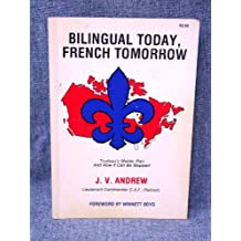 Bilingual Today, French Tomorrow - Trudeau's Master plan and How it Can be Stopped