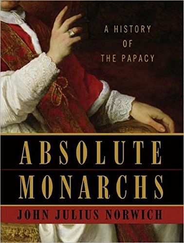 Absolute Monarchs: A History of the Papacy by Tantor Audio