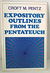Expository Outlines From The Pentateuch Dollar Sermon Library