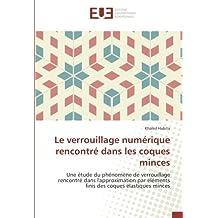 Le verrouillage numérique rencontré dans les coques minces: Une étude du phénomène de verrouillage rencontré dans l'approximation par éléments finis des coques élastiques minces