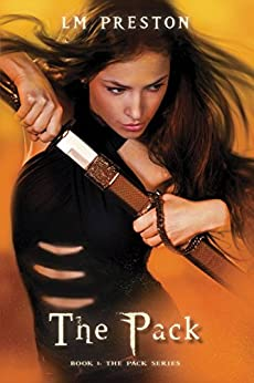 The Pack: Book One The Pack Series by [Preston, LM]