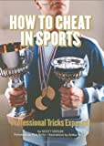 How to Cheat in Sports, Scott Ostler, 0811858537