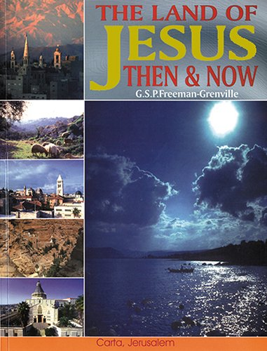 The Land of Jesus: Then and Now