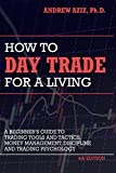 #7: How to Day Trade for a Living: A Beginner's Guide to Trading Tools and Tactics, Money Management, Discipline and Trading Psychology
