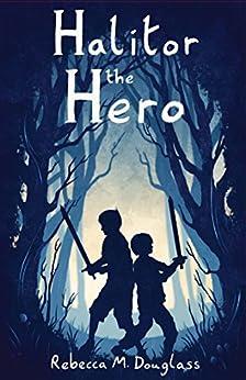 Halitor the Hero by [Douglass, Rebecca M.]